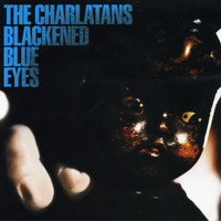 The Charlatans - Blackened Blue Eyes