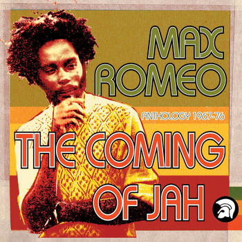 Max Romeo - The Coming of Jah: Max Romeo Anthology 1967-76