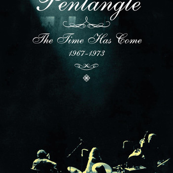 Pentangle - The Time Has Come 1967-1973