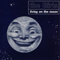 The Girls - Living on the Moon