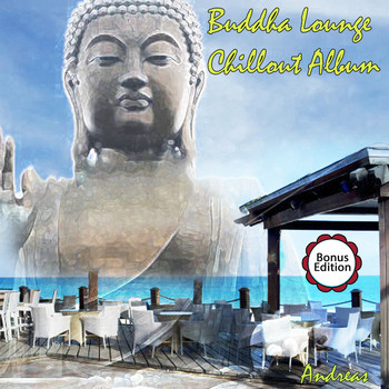 Andreas - Buddha Lounge Chillout Album