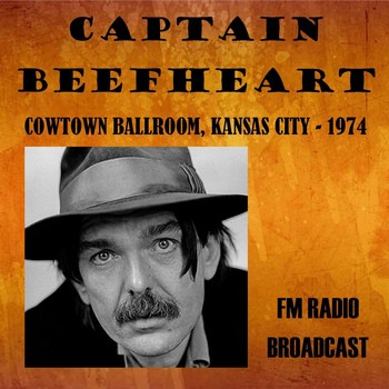 Captain Beefheart - Cowtown Ballroom, Kansas City, 1974 - FM Radio Broadcast