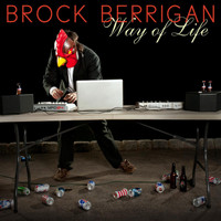 Brock Berrigan - Way of Life