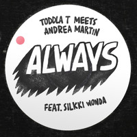 Toddla T - Always (feat. Silkki Wonda)