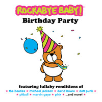 Rockabye Baby! - Birthday Party