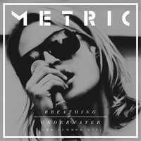 Metric - Breathing Underwater (CHR Summer Mix)