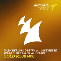 Dash Berlin & DBSTF feat. Jake Reese, Waka Flocka & DJ Whoo Kid - Gold