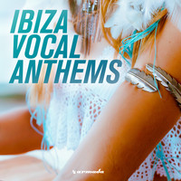 Various Artists - Ibiza Vocal Anthems