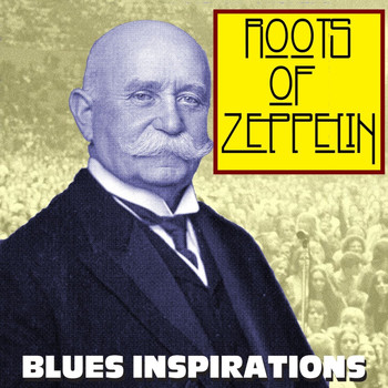 Various Artists - Roots Of Zeppelin Blues Inspirations