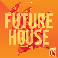 Various Artists - Future House 2016-04 - Armada Music
