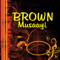 Brown - Musaayi