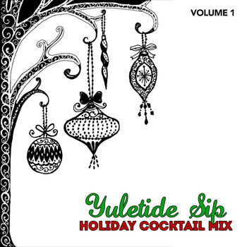 Various Artists - Holiday Cocktail Mix: Yuletide Sip, Vol. 1