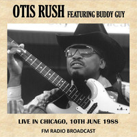 Otis Rush - Live in Chicago, 1988 (Fm Radio Broadcast)