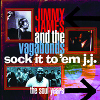 Jimmy James & The Vagabonds - Sock It to 'Em J.J. - The Soul Years
