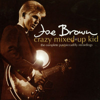Joe Brown - Crazy Mixed-Up Kid: The Complete Pye/Piccadilly Recordings