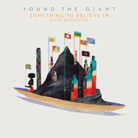 Young The Giant - Something To Believe In (Live Acoustic)
