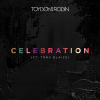 Toyboy & Robin - Celebration (feat. Tony Blaize)