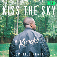 The Knocks - Kiss The Sky (feat. Wyclef Jean) (Lophiile Remix)