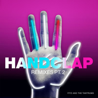 Fitz And The Tantrums - HandClap (Remixes Pt. 2)