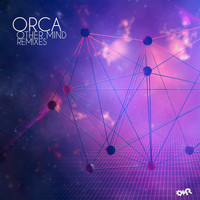 Orca - Other Mind Remixes