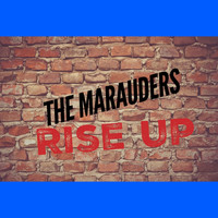 The Marauders - Rise Up
