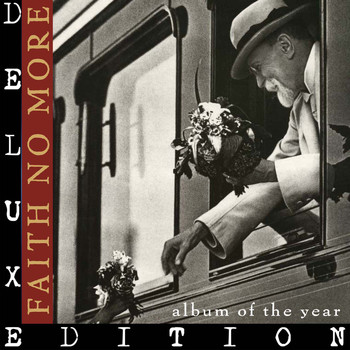 Faith No More - Album of the Year (Remastered; Deluxe Edition)