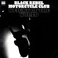 Black Rebel Motorcycle Club - Weight of the World (Band Mix)