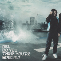 Nio - Do You Think You're Special?