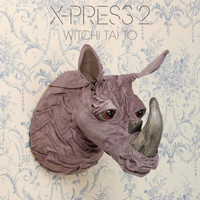 X-Press 2 - Witchi Tai To (feat. Tim DeLaughter)