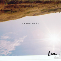 luc - Fever Call