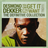 Desmond Dekker - The Definitive Collection: You Can Get It If You Really Want