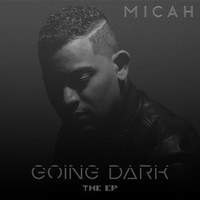 Micah - Going Dark