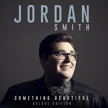 Jordan Smith - Something Beautiful (Deluxe Version)