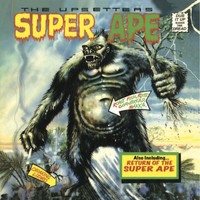 "Lee ""Scratch"" Perry & The Upsetters - Lee 'Scratch' Perry & The Upsetters: Super Ape & Return of the Super Ape"