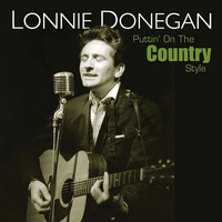 Lonnie Donegan - Puttin' On the Country Style