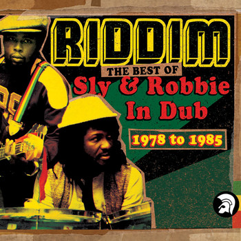 Sly & Robbie - Riddim: The Best of Sly & Robbie in Dub 1978-1985