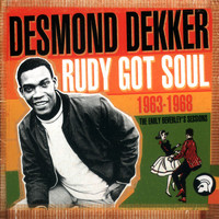 Desmond Dekker - Rudy Got Soul: The Early Beverley's Sessions 1963-1968