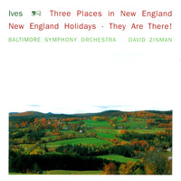 David Zinman - Ives: 3 Places In New England; New England Holidays; They Are There!
