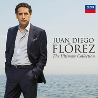 Juan Diego Flórez - Juan Diego Flórez - The Ultimate Collection