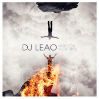 DJ Leao - Wish You Were Mine