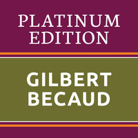 Gilbert Bécaud - Gilbert Bécaud - Platinum Edition (The Greatest Hits Ever!)