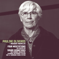 Pauline Oliveros - Four Meditations & Sound Geometries