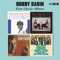 Bobby Darin - Four Classic Albums (Love Swings / Two of a Kind / The Bobby Darin Story / Oh! Look at Me Now) [Remastered]