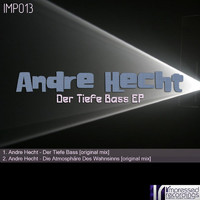 Andre Hecht - Der Tiefe Bass EP