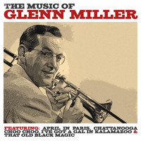 Glenn Miller - The Music Of Glenn Miller
