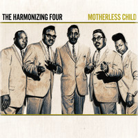 The Harmonizing Four - The Harmonizing Four - Motherless Child