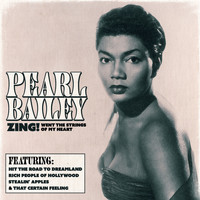 Pearl Bailey - Zing! Went the Strings of My Heart