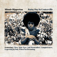 Minnie Ripperton - Rainy Day In Centerville