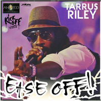 Tarrus Riley - Ease Off - Single