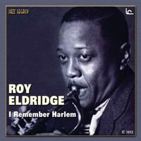 Roy Eldridge - I Remember Harlem